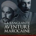 Parution de «La sanglante aventure marocaine» d'Amédée-Victor Dunet réédition commentée de 1926
